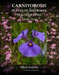 Carnivorous Plants of Australia Magnum Opus Volume 3